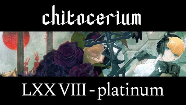 Chitocerium LXXVIII-Platinum